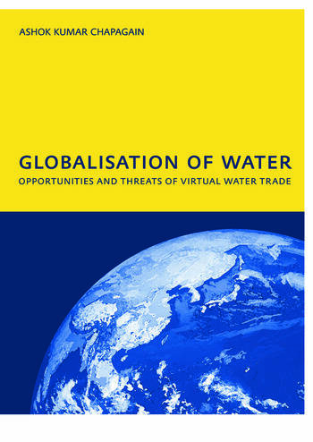 Globalisation of Water: Opportunities and Threats of Virtual Water Trade PhD: UNESCO-IHE Institute, Delft book cover