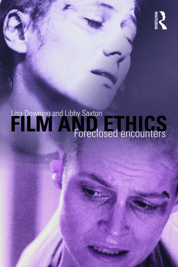 Film and Ethics Foreclosed Encounters book cover