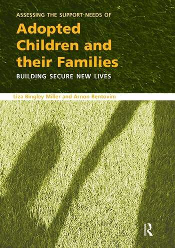 Assessing the Support Needs of Adopted Children and Their Families Building Secure New Lives book cover