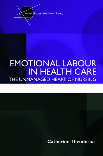 Emotional Labour in Health Care The unmanaged heart of nursing book cover