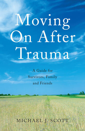 Moving On After Trauma A Guide for Survivors, Family and Friends book cover