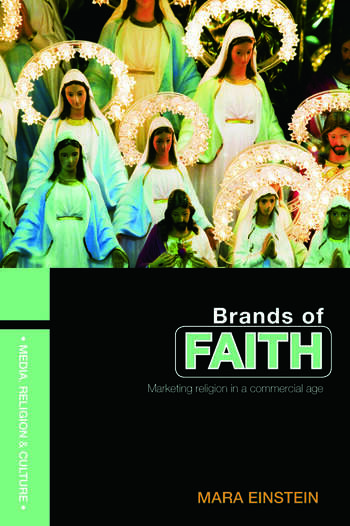 Brands of Faith Marketing Religion in a Commercial Age book cover