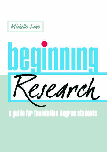 Beginning Research A Guide for Foundation Degree Students book cover
