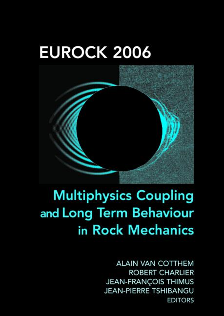 Eurock 2006: Multiphysics Coupling and Long Term Behaviour in Rock Mechanics Proceedings of the International Symposium of the International Society for Rock Mechanics, Eurock 2006, Liège, Belgium, 9-12 May 2006 book cover