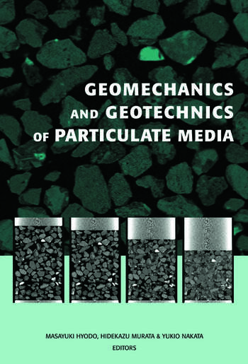 Geomechanics and Geotechnics of Particulate Media Proceedings of the International Symposium on Geomechanics and Geotechnics of Particulate Media, Ube, Japan, 12-14 September 2006 book cover