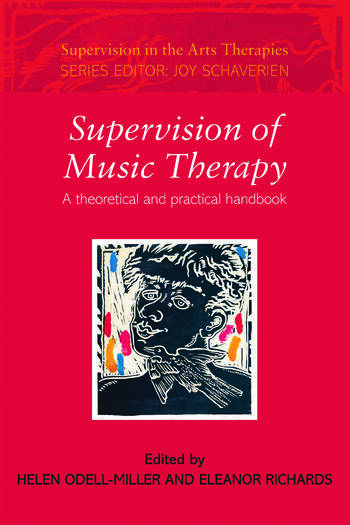 Supervision of Music Therapy A Theoretical and Practical Handbook book cover