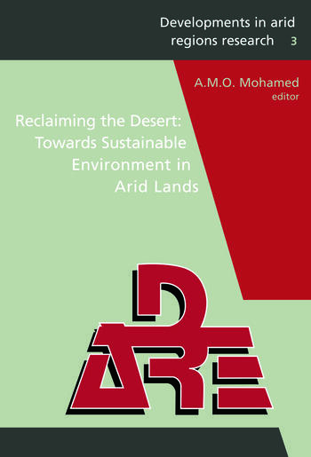 Reclaiming the Desert: Towards a Sustainable Environment in Arid Lands Proceedings of the Third Joint UAE-Japan Symposium on Sustainable GCC Environment and Water Resources (EWR2006), 30 January - 1 February 2006, Abu Dhabi, UAE. book cover