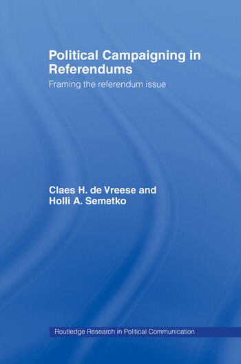Political Campaigning in Referendums Framing the Referendum Issue book cover