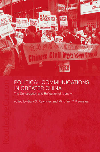 Political Communications in Greater China The Construction and Reflection of Identity book cover