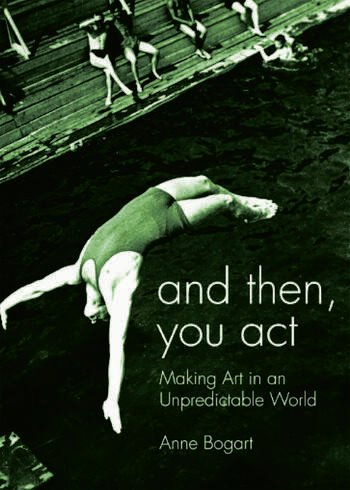 And Then, You Act Making Art in an Unpredictable World book cover