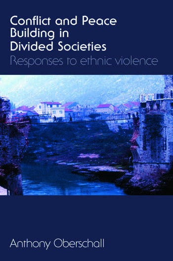 Conflict and Peace Building in Divided Societies Responses to Ethnic Violence book cover