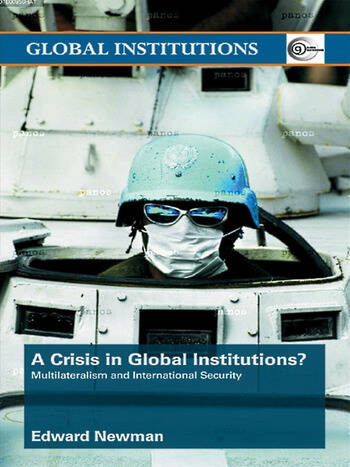 A Crisis of Global Institutions? Multilateralism and International Security book cover