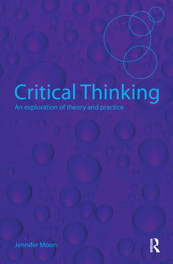 Critical Thinking An Exploration of Theory and Practice book cover