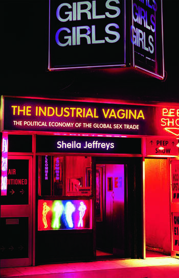 The Industrial Vagina The Political Economy of the Global Sex Trade book cover