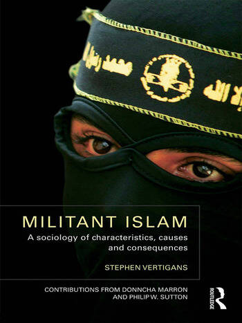 Militant Islam A sociology of characteristics, causes and consequences book cover
