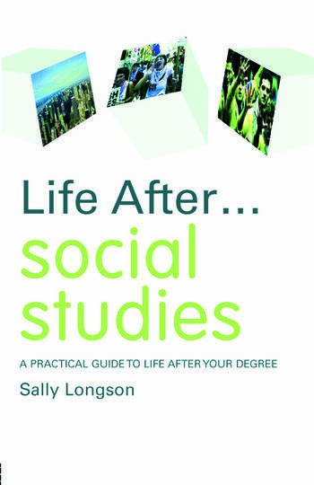 Life After... Social Studies A Practical Guide to Life After Your Degree book cover