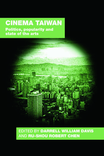 Cinema Taiwan Politics, Popularity and State of the Arts book cover