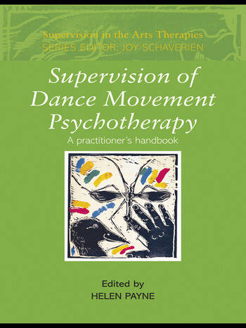 Supervision of Dance Movement Psychotherapy A Practitioner's Handbook book cover