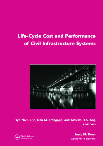 Life-Cycle Cost and Performance of Civil Infrastructure Systems book cover