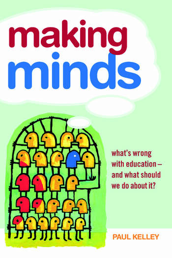 Making Minds What's Wrong with Education - and What Should We Do about It? book cover