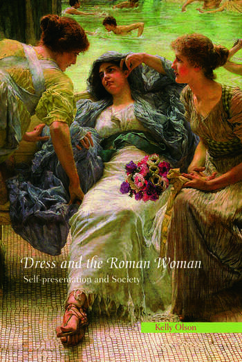 Dress and the Roman Woman Self-Presentation and Society book cover