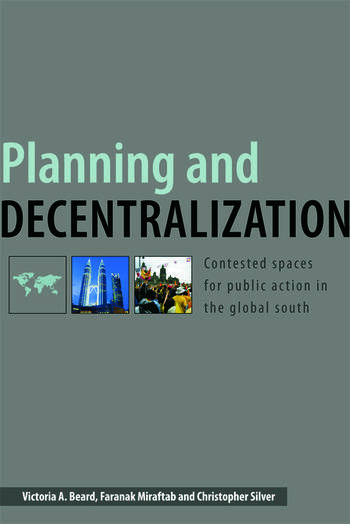 Planning and Decentralization Contested Spaces for Public Action in the Global South book cover