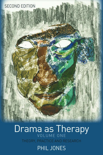 Drama as Therapy Volume 1 Theory, Practice and Research book cover
