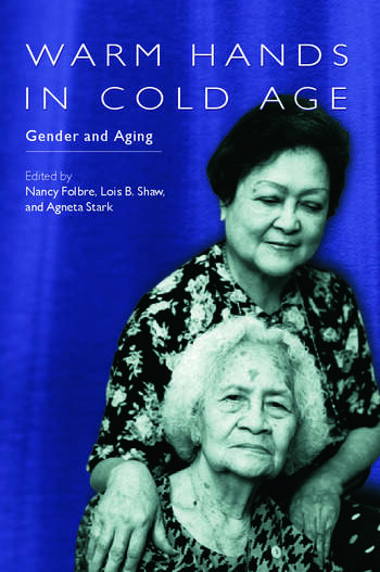 Warm Hands in Cold Age Gender and Aging book cover