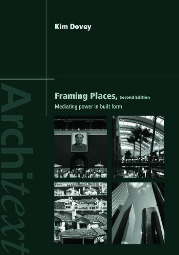Framing Places Mediating Power in Built Form book cover