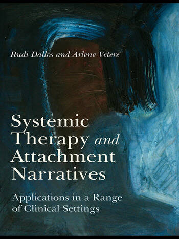 Systemic Therapy and Attachment Narratives Applications in a Range of Clinical Settings book cover