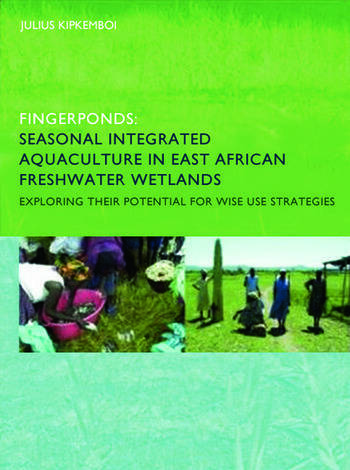 Fingerponds: Seasonal Integrated Aquaculture in East African Freshwater Wetlands: Exploring their potential for wise use strategies PhD: UNESCO-IHE Institute, Delft book cover