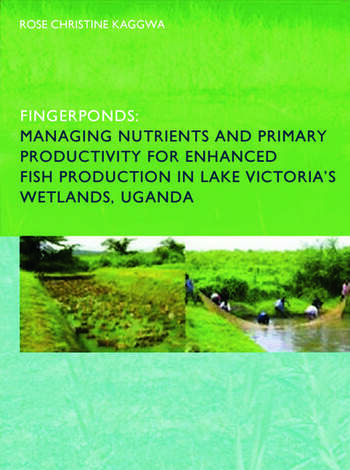 Fingerponds: Managing Nutrients & Primary Productivity For Enhanced Fish Production in Lake Victoria's Wetlands Uganda book cover