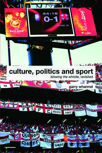 Culture, Politics and Sport Blowing the Whistle, Revisited book cover