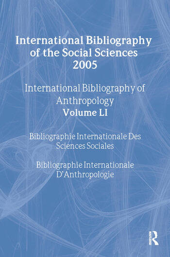 IBSS: Anthropology: 2005 Vol.51 International Bibliography of the Social Sciences book cover
