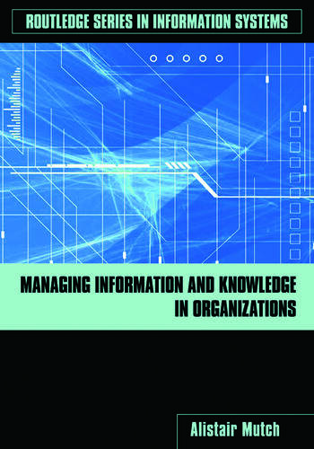 Managing Information and Knowledge in Organizations A Literacy Approach book cover