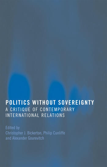 Politics Without Sovereignty A Critique of Contemporary International Relations book cover