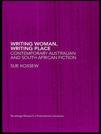 Writing Woman, Writing Place Contemporary Australian and South African Fiction book cover