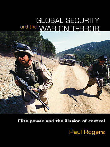 Global Security and the War on Terror Elite Power and the Illusion of Control book cover
