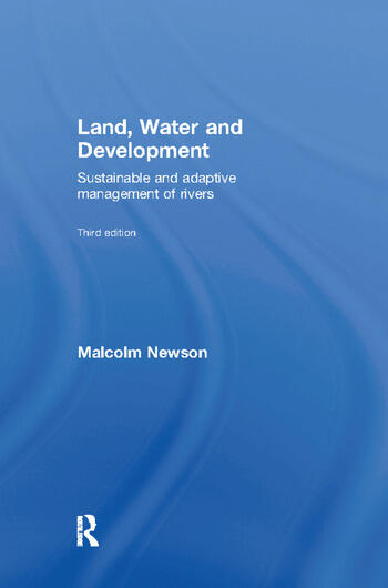 Land, Water and Development Sustainable and Adaptive Management of Rivers book cover