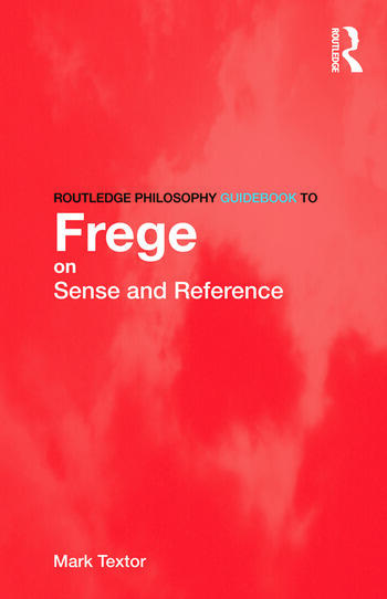 Routledge Philosophy GuideBook to Frege on Sense and Reference book cover