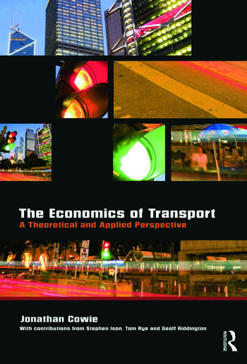 The Economics of Transport A Theoretical and Applied Perspective book cover
