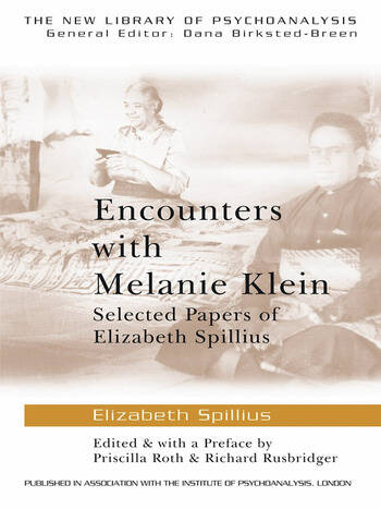 Encounters with Melanie Klein Selected Papers of Elizabeth Spillius book cover