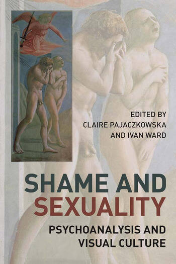Shame and Sexuality Psychoanalysis and Visual Culture book cover