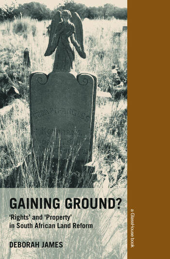 Gaining Ground? Rights and Property in South African Land Reform book cover