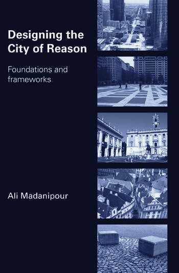 Designing the City of Reason Foundations and Frameworks book cover