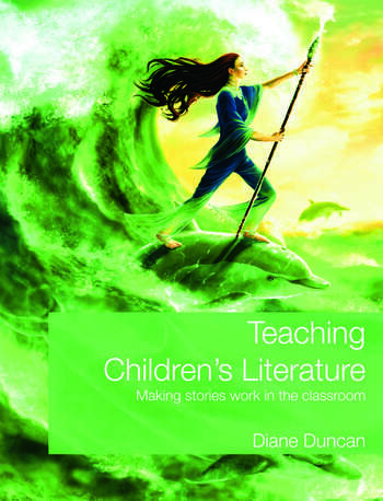 Teaching Children's Literature Making Stories Work in the Classroom book cover