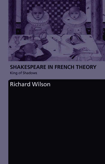 Shakespeare in French Theory King of Shadows book cover