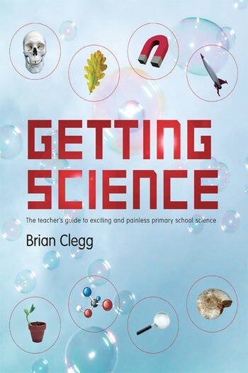 Getting Science The Teacher's Guide to Exciting and Painless Primary School Science book cover