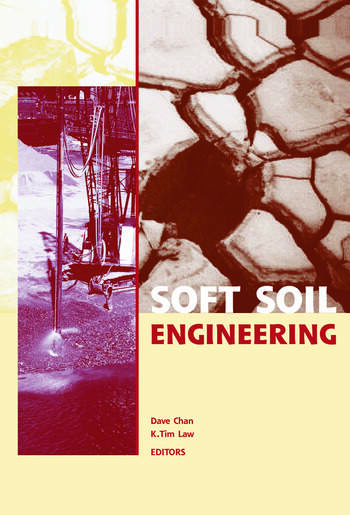 Soft Soil Engineering Proceedings of the Fourth International Conference on Soft Soil Engineering, Vancouver, Canada, 4-6 October 2006 book cover