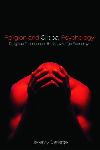Religion and Critical Psychology Religious Experience in the Knowledge Economy book cover